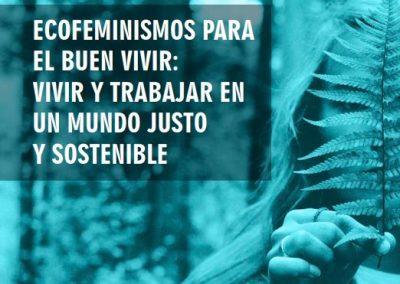 Ecofeminismos para el Buen Vivir: Vivir y trabajar en un mundo justo y sostenible.