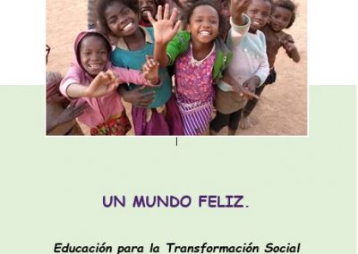 UN MUNDO FELIZ. Educación para la Transformación Social a través del juego dramático.
